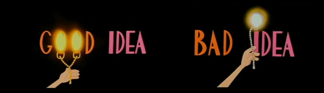 good-idea-bad-idea
